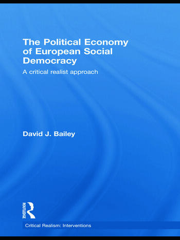 The Political Economy of European Social Democracy A Critical Realist Approach book cover