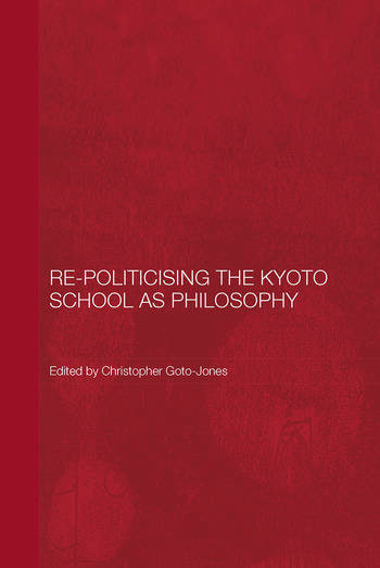 Re-Politicising the Kyoto School as Philosophy book cover