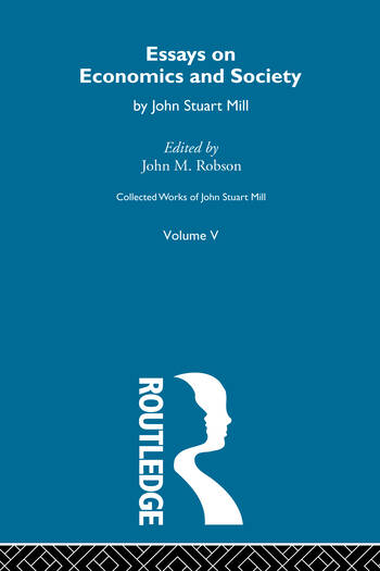 Collected Works of John Stuart Mill V. Essays on Economics and Society Vol B book cover