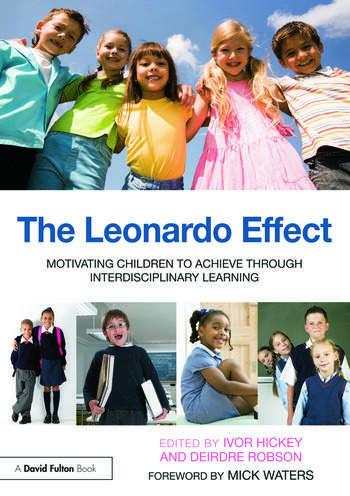 The Leonardo Effect: Motivating Children To Achieve Through Interdisciplinary Learning book cover