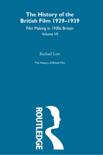The History of British Film (Volume 7) Film Making in 1930's Britain book cover