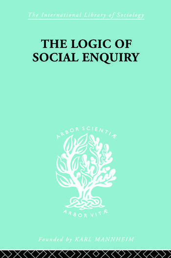 The Logic of Social Enquiry book cover