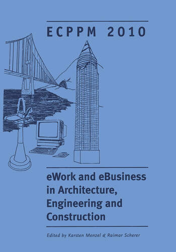 eWork and eBusiness in Architecture, Engineering and Construction Proceedings of the European Conference on Product and Process Modelling 2010, Cork, Republic of Ireland, 14-16 September 2010 book cover