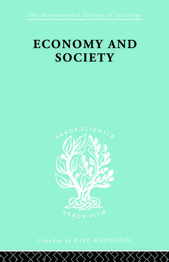 Economy and Society A Study in the Integration of Economic and Social Theory book cover