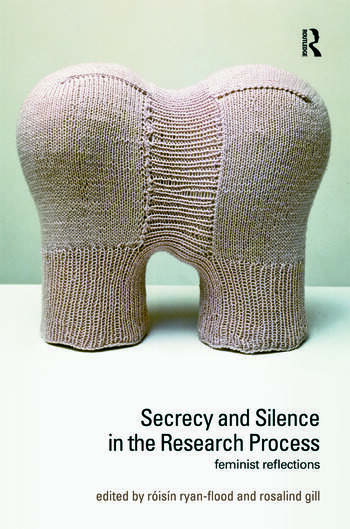 Secrecy and Silence in the Research Process Feminist Reflections book cover