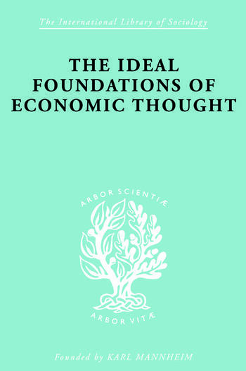 The Ideal Foundations of Economic Thought book cover