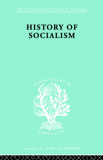 History of Socialism An Historical Comparative Study of Socialism, Communism, Utopia book cover