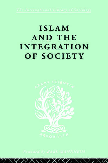 Islam and the Integration of Society book cover