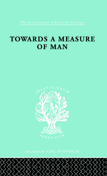 Towards a Measure of Man The Frontiers of Normal Adjustment book cover