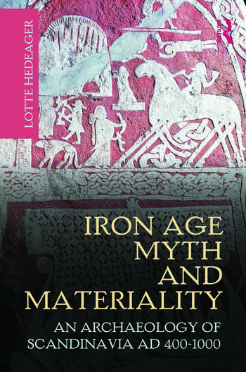 Iron Age Myth and Materiality An Archaeology of Scandinavia AD 400-1000 book cover