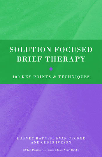 Solution Focused Brief Therapy 100 Key Points and Techniques book cover
