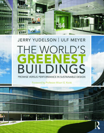 The World's Greenest Buildings Promise Versus Performance in Sustainable Design book cover