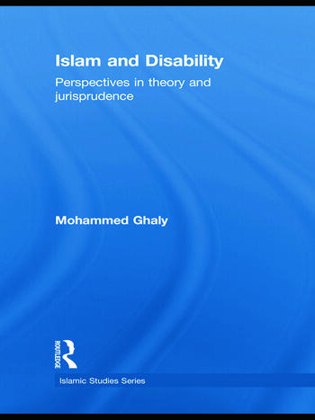 Islam and Disability Perspectives in Theology and Jurisprudence book cover