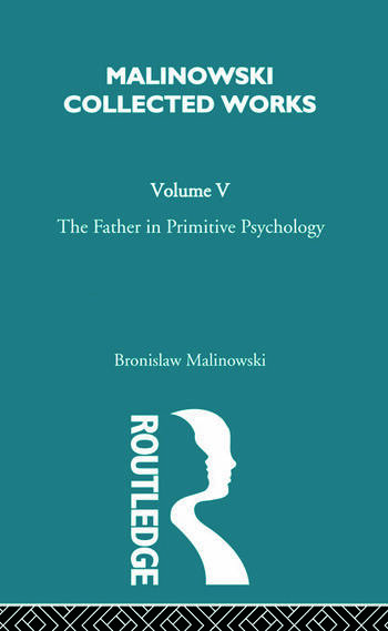The Father in Primitive Psychology and Myth in Primitive Psychology [1927] book cover