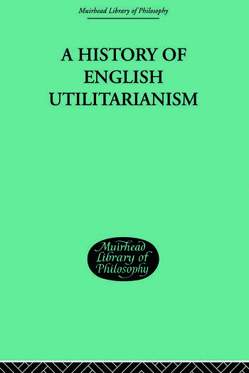 A History of English Utilitarianism book cover