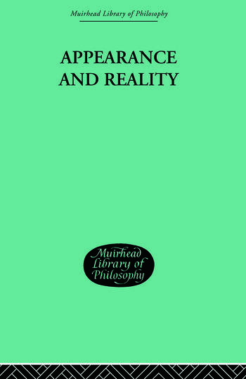 Appearance and Reality A Metaphysical Essay book cover