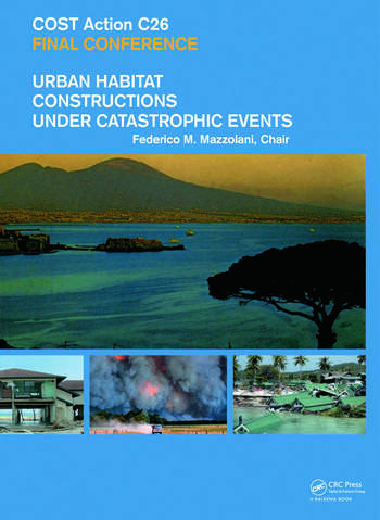 Urban Habitat Constructions Under Catastrophic Events Proceedings of the COST C26 Action Final Conference book cover