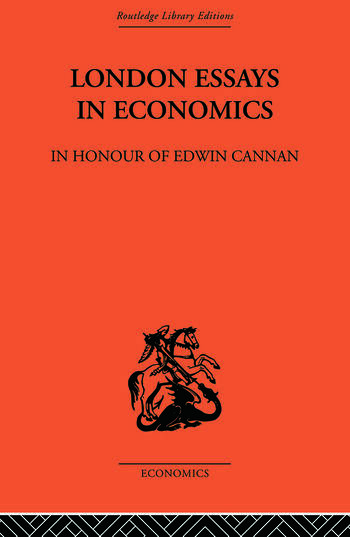 London Essays in Economics: In Honour of Edwin Cannan book cover