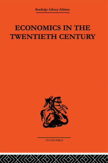 Economics in the Twentieth Century The History of its International Development book cover
