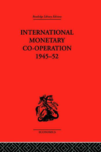 International Monetary Co-operation 1945-52 book cover