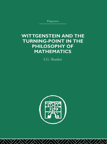 Wittgenstein and the Turning Point in the Philosophy of Mathematics book cover