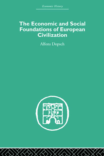 The Economic and Social Foundations of European Civilization book cover