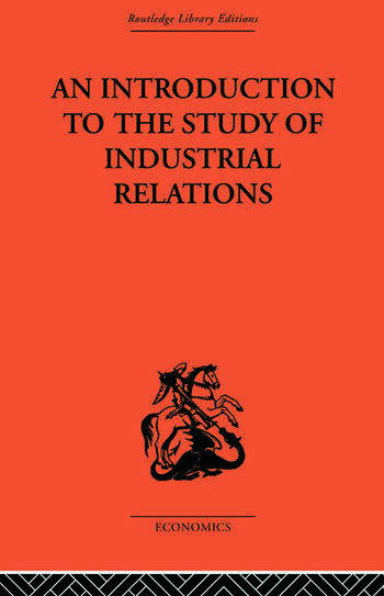 An Introduction to the Study of Industrial Relations book cover