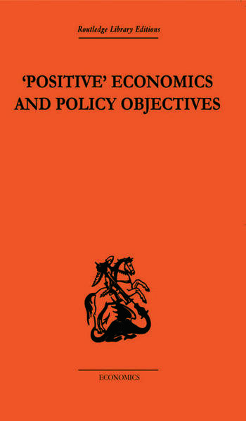 Positive Economics and Policy Objectives book cover