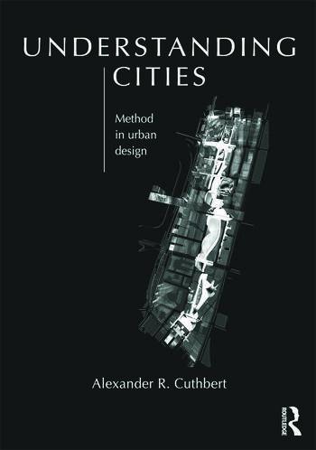 Understanding Cities Method in Urban Design book cover
