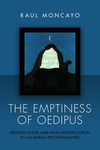 The Emptiness of Oedipus Identification and Non-Identification in Lacanian Psychoanalysis book cover