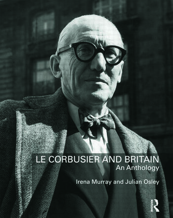 Le Corbusier and Britain An Anthology book cover