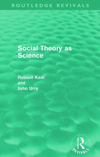 Social Theory as Science (Routledge Revivals) book cover
