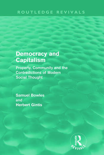 Democracy and Capitalism (Routledge Revivals) Property, Community, and the Contradictions of Modern Social Thought book cover