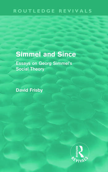 Simmel and Since (Routledge Revivals) Essays on Georg Simmel's Social Theory book cover