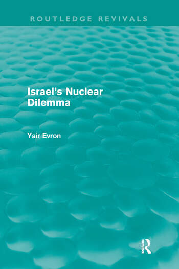 Israel's Nuclear Dilemma (Routledge Revivals) book cover