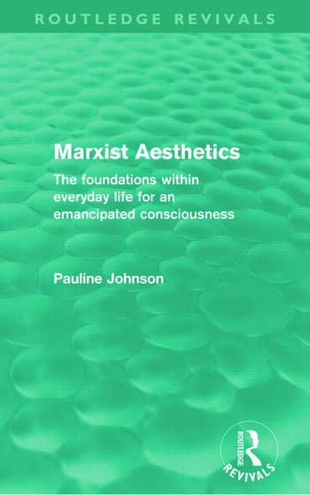 Marxist Aesthetics (Routledge Revivals) The foundations within everyday life for an emancipated consciousness book cover