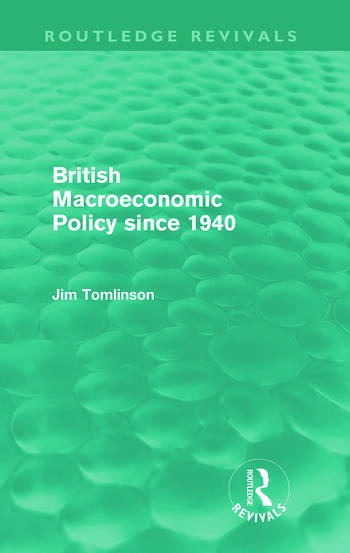 British Macroeconomic Policy since 1940 book cover