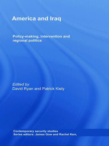 America and Iraq Policy-making, Intervention and Regional Politics book cover