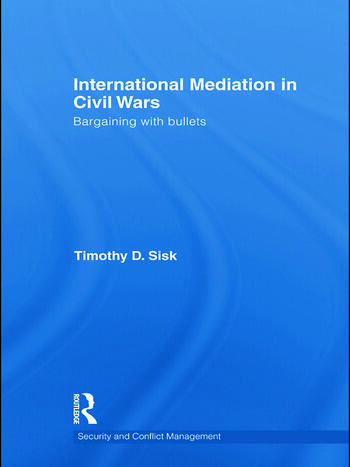 International Mediation in Civil Wars Bargaining with Bullets book cover