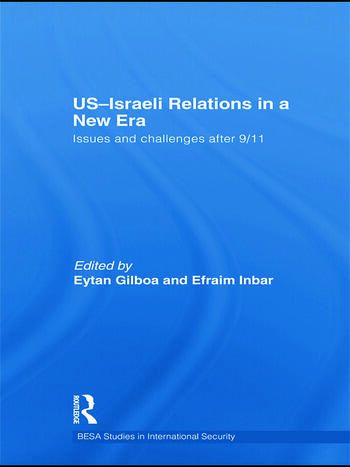 US-Israeli Relations in a New Era Issues and Challenges after 9/11 book cover