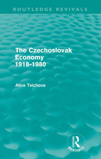 The Czechoslovak Economy 1918-1980 (Routledge Revivals) book cover