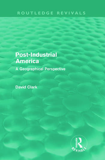 Post-Industrial America A Geographical Perspective book cover