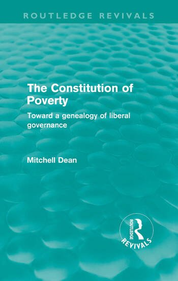 The Constitution of Poverty (Routledge Revivals) Towards a genealogy of liberal governance book cover
