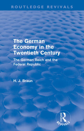 The German Economy in the Twentieth Century (Routledge Revivals) The German Reich and the Federal Republic book cover