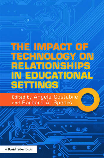 The Impact of Technology on Relationships in Educational Settings book cover