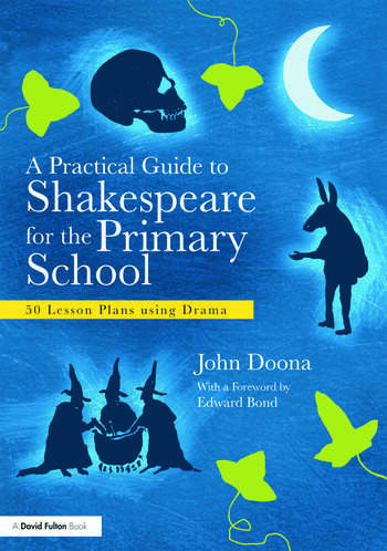 A Practical Guide to Shakespeare for the Primary School 50 Lesson Plans using Drama book cover