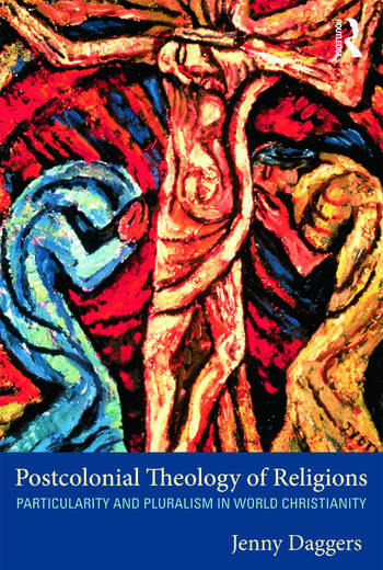 Postcolonial Theology of Religions Particularity and Pluralism in World Christianity book cover