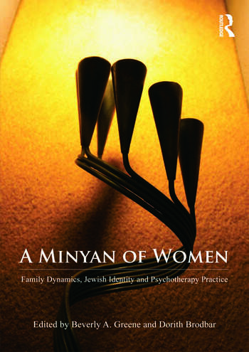 A Minyan of Women Family Dynamics, Jewish Identity and Psychotherapy Practice book cover
