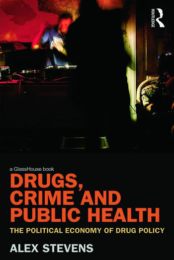Drugs, Crime and Public Health The Political Economy of Drug Policy book cover