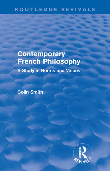 Contemporary French Philosophy (Routledge Revivals) A Study in Norms and Values book cover